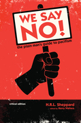 We Say NO!: The Plain Man's Guide to Pacifism (critical edition)