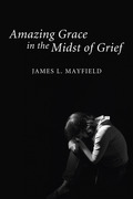 Amazing Grace In the Midst of Grief