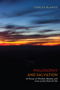 Philosophy and Salvation: An Essay on Wisdom, Beauty, and Love as the Goal of Life