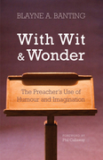 With Wit and Wonder: The Preacher's Use of Humour and Imagination