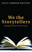 We the Storytellers: Blending Our Stories with God's Story