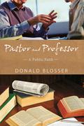 Pastor and Professor: A Public Faith