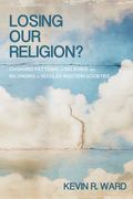 Losing Our Religion?: Changing Patterns of Believing and Belonging in Secular Western Societies