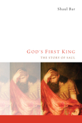 God's First King: The Story of Saul
