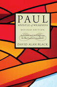 Paul, Apostle of Weakness: Astheneia and Its Cognates in the Pauline Literature, Revised Edition