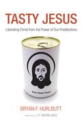 Tasty Jesus: Liberating Christ from the Power of Our Predilections