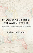 From Wall Street to Main Street: Why America Is Being Destroyed from Within