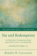 Sin and Redemption: An Expository Commentary Based upon Paul's Letter to the Ephesians