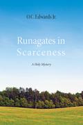 Runagates in Scarceness: A Holy Mystery