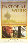 Pastoral Work: Engagements with the Vision of Eugene Peterson