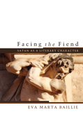 Facing the Fiend: Satan as a Literary Character