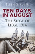 Ten Days in August: The Siege of Li GE 1914: The Siege of Li GE 1914