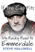 If the Cap Fits: My Rocky Road to Emmerdale
