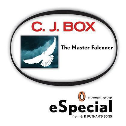 The Master Falconer: A Joe Pickett Short Story: A Penguin eSpecial from G.P. Putnam & Sons