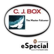 The Master Falconer: A Joe Pickett Short Story: A Penguin eSpecial from G.P. Putnam's Sons