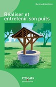 Raliser et entretenir son puits