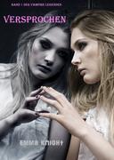 Versprochen (Band 1 der Vampire Legenden)