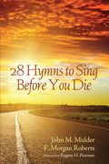 28 Hymns to Sing before You Die