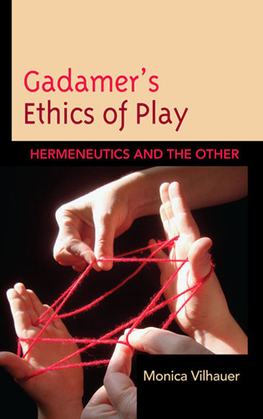Gadamer's Ethics of Play: Hermeneutics and the Other