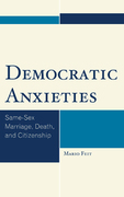 Democratic Anxieties: Same-Sex Marriage, Death, and Citizenship