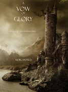 A Vow of Glory (Book #5 in the Sorcerer's Ring)