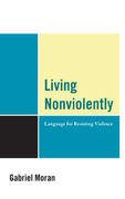 Living Nonviolently: Language for Resisting Violence