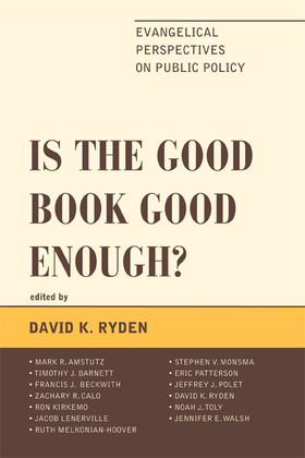 Is the Good Book Good Enough?: Evangelical Perspectives on Public Policy