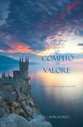 Un Compito Di Valore (Libro #6 in L'Anello dello Stregone)