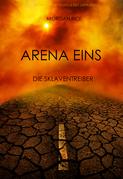Arena Eins: Die Sklaventreiber (Band #1 Der Trilogie Des Überlebens)