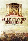 Wellington's Men Remembered: A Register of Memorials to Soldiers who Fought in the Peninsular War and at Waterloo - Vol 1