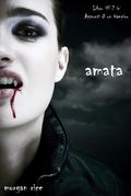 Amata (Libro #2 in Appunti di un Vampiro)