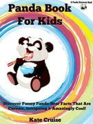 Panda Books For Kids: Discover Funny Panda Bear Facts That Are Curious, Intriguing & Amazingly Cool (Panda Books With Pictures & Fun Facts For Kids):