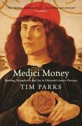 Medici Money: Banking, metaphysics and art in fifteenth-century Florence
