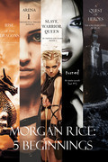 Morgan Rice: 3 Beginnings (Turned, Arena one and A Quest of Heroes)