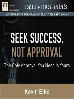Seek Success, Not Approval: The Only Approval You Need is Yours