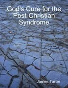 God's Cure for the Post-Christian Syndrome