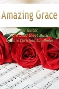Amazing Grace for Guitar, Pure Lead Sheet Music by Lars Christian Lundholm