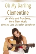 Oh My Darling Clementine for Cello and Trombone, Pure Sheet Music duet by Lars Christian Lundholm