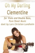 Oh My Darling Clementine for Viola and Double Bass, Pure Sheet Music duet by Lars Christian Lundholm