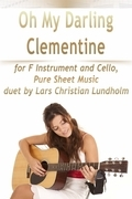 Oh My Darling Clementine for F Instrument and Cello, Pure Sheet Music duet by Lars Christian Lundholm