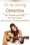 Oh My Darling Clementine for Trumpet and Cello, Pure Sheet Music duet by Lars Christian Lundholm