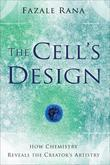 Cell's Design, The: How Chemistry Reveals the Creator's Artistry