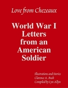Love from Chezeaux: World War One Letters from an American Soldier
