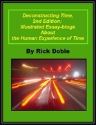 Deconstructing Time, 2nd Edition: Illustrated Essay-blogs About the Human Experience of Time
