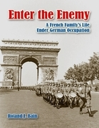 Enter the Enemy: A French Family's Life Under German Occupation