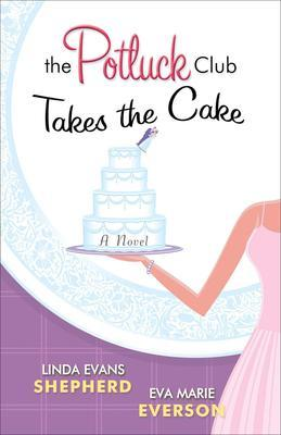Potluck Club--Takes the Cake, The: A Novel
