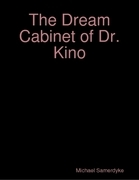The Dream Cabinet of Dr. Kino