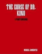 The Curse of Dr. Kino: A Phantasmagoria