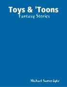 Toys & 'Toons: Fantasy Stories