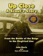 Up Close: A Scout's Story from the Battle of the Bulge to the Siegfried Line